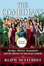 The Comedians : Drunks, Thieves, Scoundrels, and the History of American...