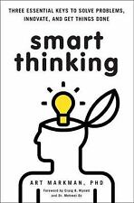 Smart Thinking: Three Essential Keys to Solve Problems, Innovate, and Get Things
