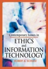 Contemporary Issues in Ethics and Information Technology, Robert A. Schultz, Acc