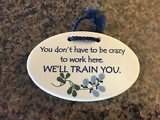 Mountaine meadows pottery ceramic inspirational wall plaque work crazy 5 1/2""