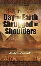 The Day the Earth Shrugged its Shoulders by Allan Solloway (2005, Paperback)