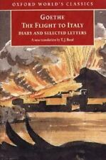 The Flight to Italy: Diary and Selected Letters (Oxford World's Classics)