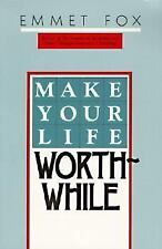 Make Your Life Worthwhile by Emmet Fox (1984, Paperback, Reprint)