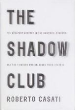 The Shadow Club: The Greatest Mystery in the Universe--Shadows--and the Thinkers