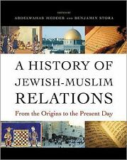 A History of Jewish-Muslim Relations: From the Origins to the Present Day