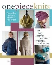 One-Piece Knits: 25 Seamless Patterns Knitted in the Round-Hats, Bags, Scarves,