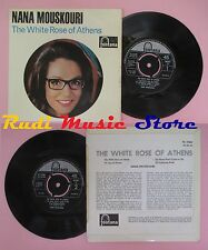 LP 45 7'' NANA MOUSKOURI The white rose of athens My special dream no cd mc dvd