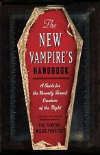 The New Vampire's Handbook : A Guide for the Recently Turned Creature of the...