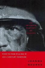 An Intimate History of Killing: Face to Face Killing in Twentieth Century Warfar