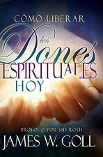 RELEASING SPIRITUAL GIFTS TODAY - NEW SPANISH EDITION PAPERBACK BOOK