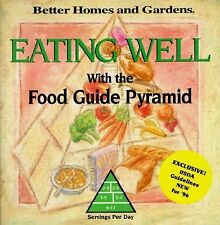 Better Homes and Gardens Eating Well: With the Food Guide Pyramid Better Homes