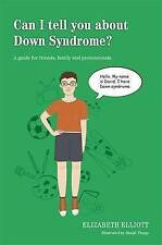 Can I Tell You About Down Syndrome?: A Guide for Friends, Family and...