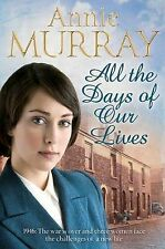 All the Days of Our Lives by Annie Murray (Paperback, 2011) New Book