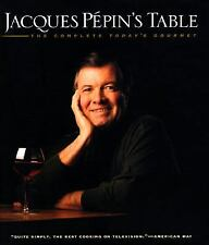 Jacques Pepin's Table: The Complete Today's Gourmet Hardcover