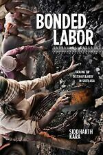Bonded Labor: Tackling the System of Slavery in South Asia