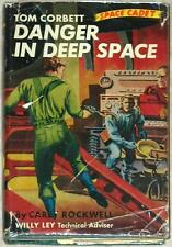 TOM CORBETT  SPACE CADET~ DANGER IN DEEP SPACE ~ CAREY ROCKWELL ~ ILLUS ~ HC