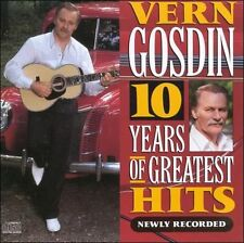 10 Years of Greatest Hits: Newly Recorded by Vern Gosdin (CD, Feb-2008,...
