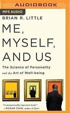 Me, Myself, and Us : The Science of Personality and the Art of Well-Being by...