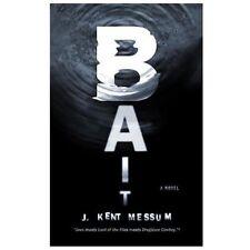Bait : A Novel - Messum, J. Kent - Paperback  NEW