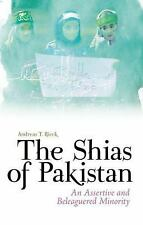 The Shias of Pakistan : An Assertive and Beleaguered Minority by Andreas...