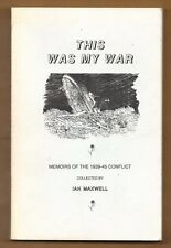 THIS WAS MY WAR WW2 Accounts Canada Europe Personal Experiences BOOK
