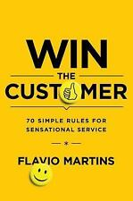 NEW - Win the Customer: 70 Simple Rules for Sensational Service