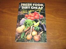 FRESH FOOD, DIRT CHEAP ALL YEAR LONG! Editors of Organic Gardening 1984 PB
