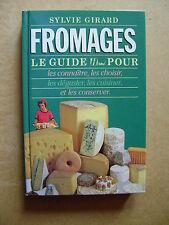 Fromages le guide pour les connaître Les choisir Les déguster Les cuisiner /Z107