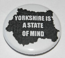 "THE MIGHTY BOOSH -  ""YORKSHIRE IS A STATE OF MIND"" 25MM / 1 INCH BADGE COMEDY"
