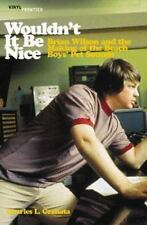 Wouldn't It Be Nice: Brian Wilson and the Making of the Beach Boys' Pet Sounds (