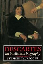 Descartes: An Intellectual Biography Gaukroger, Stephen Hardcover