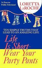 Life Is Short, Wear Your Party Pants Paperback Book