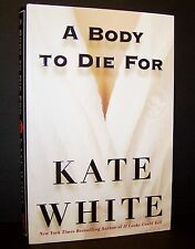 A BODY TO DIE FOR Book by Kate White HARDBACK Read Only Once Great Read Like New