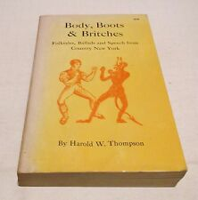 BODY, BOOTS & BRITCHES Folktales, Ballads & Speech New York State PB/1962 Book-S
