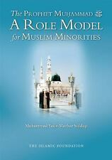 The Prophet Muhammad : A Role Model for Muslim Minorities by Muhammad Yasin...