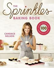 The Sprinkles Baking Book: 100 Secret Recipes from Candace's Kitchen Hardcover