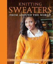 Knitting Sweaters from Around the World: 18 Heirloom Patterns in a Variety of St