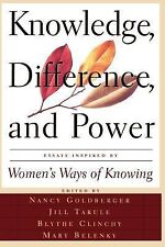 Knowledge, Difference and Power: Essays Inspired by Women's Ways of Knowing