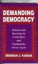 Demanding Democracy: Reform and Reaction in Costa Rica and Guatemala, 1870's - 1