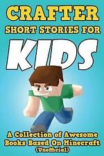 Crafter Short Stories for Kids : A Collection of Awesome Books Based on...