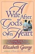 A Wife After God's Own Heart: 12 Things That Really Matter in Your Mar-ExLibrary