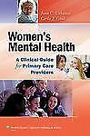 Women's Mental Health : A Clinical Guide for Primary Care Providers by Joan...