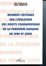 Regards critiques sur l'évolution des droits fondamentaux de la personne humaine