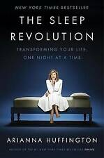 The Sleep Revolution: Transforming Your Life, One Night at a Time by Arianna...