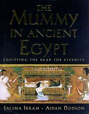 The Mummy in Ancient Egypt: Equipping the Dead for Eternity Hardcover – June, 19