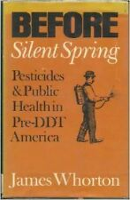 Before Silent Spring: Pesticides and Public Health in Pre-DDT America (Princeton