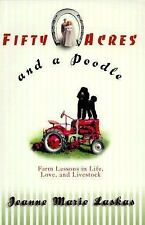 Fifty Acres and a Poodle : A Story of Love, Livestock, and Finding Mys-ExLibrary