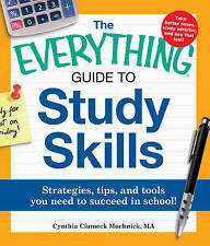 The Everything Guide to Study Skills: Strategies, Tips, and Tools You Need to...