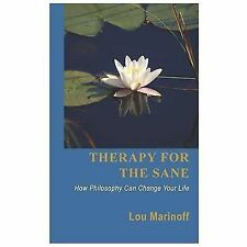 Therapy for the Sane: How Philosophy Can Change Your Life by Lou Marinoff