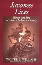 Javanese Lives: Women and Men in Modern Indonesian Society Williams, Walter L.